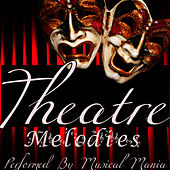 Theatre Melodies by Musical Mania