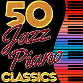 50 Jazz Piano Classics von Various Artists