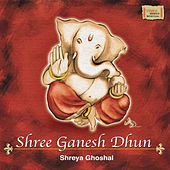 Play & Download Shree Ganesh Dhun - Single by Shreya Ghoshal | Napster