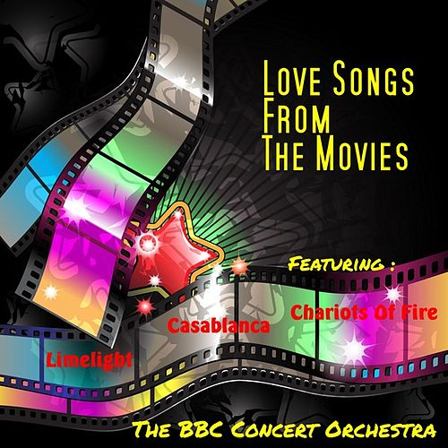 Play & Download Love Songs from the Movies by BBC Concert Orchestra | Napster