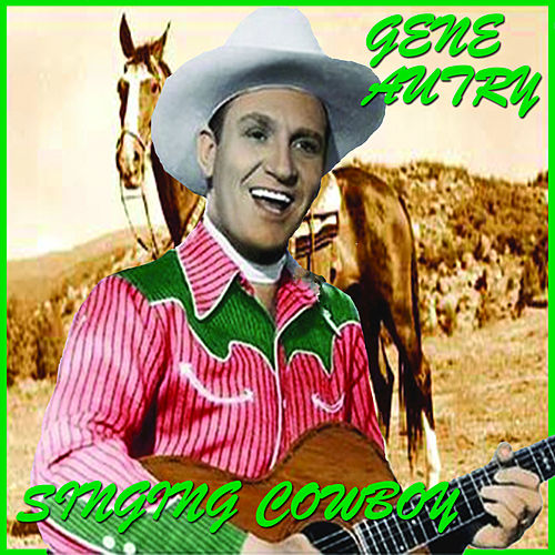 Play & Download Singing Cowboy by Gene Autry | Napster