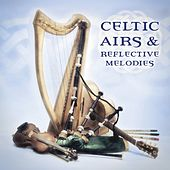 Play & Download Celtic Airs & Reflective Melodies by Various Artists | Napster