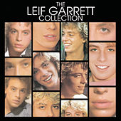 Play & Download The Leif Garrett Collection by Leif Garrett | Napster