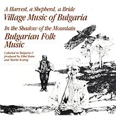 A Harvest, A Shepherd, A Bride/In The Shadow Of The Mountain - Village & Folk Music Of Bulgaria by Various Artists