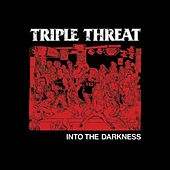 Play & Download Into The Darkness by Triple Threat | Napster