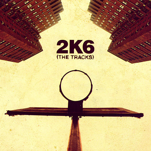 Play & Download 2K6: The Tracks (EX) by Various Artists | Napster