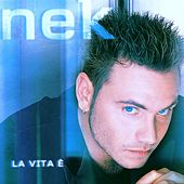 La Vita E' by Nek