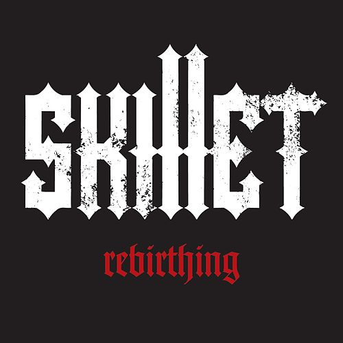 Play & Download Rebirthing by Skillet | Napster