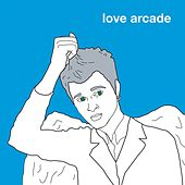 Play & Download Love Arcade by Love Arcade | Napster