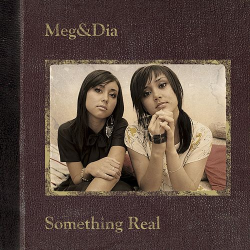 Play & Download Something Real by Meg & Dia | Napster