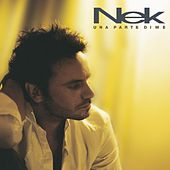 Play & Download Una parte di me by Nek | Napster