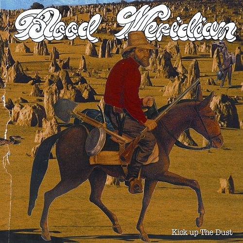 Play & Download Kick Up The Dust by Blood Meridian | Napster