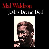 Play & Download J.M.'s Dream Doll by Mal Waldron | Napster