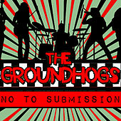 Play & Download No to Submission by The Groundhogs | Napster