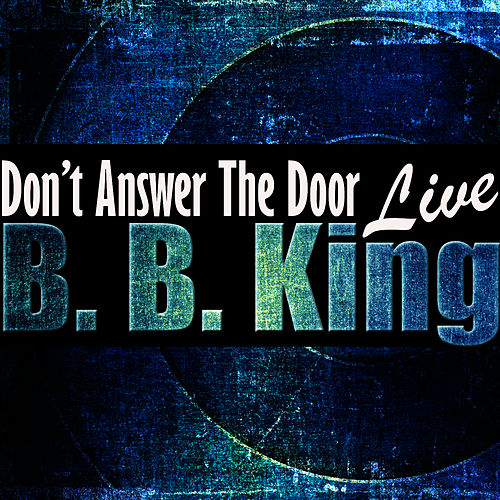 Don't Answer the Door (Live) by B.B. King