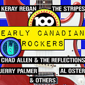 100 Early Canadian Rockers von Various Artists
