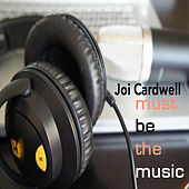 Must Be the Music by Joi Cardwell