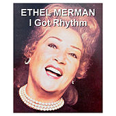 I Got Rhythm by Ethel Merman