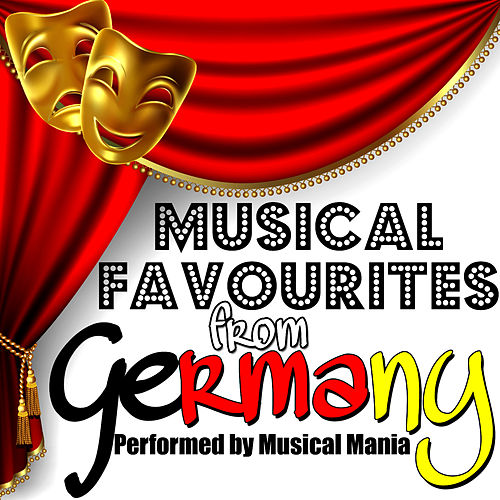 Play & Download Musical Favourites from Germany by Musical Mania | Napster