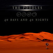 Play & Download 40 Days and 40 Nights by The Poodles | Napster
