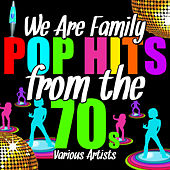Play & Download We Are Family: Pop Hits from the 70's by Various Artists | Napster