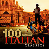 100 Must-Have Italian Classics by Various Artists