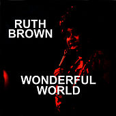 Play & Download Wonderful World by Ruth Brown | Napster