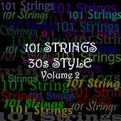 30s Style - Volume 2 by 101 Strings Orchestra