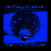 Million Seller Hits of 1966 by 101 Strings Orchestra