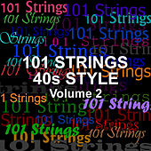 40s Style - Vol 2 by 101 Strings Orchestra