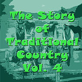 Play & Download The Story of Traditional Country, Vol. 4 by Various Artists | Napster