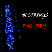 Pal Joey by 101 Strings Orchestra