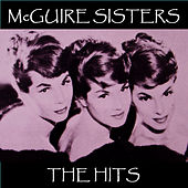 Play & Download The Hits by McGuire Sisters | Napster