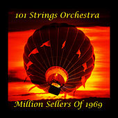 Million Seller Hits of 1969 by 101 Strings Orchestra