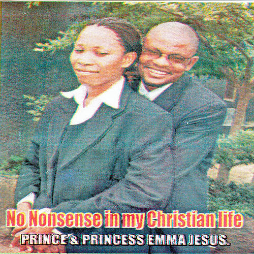 No Nonsense in My Christian Life by Princes and Princesses