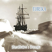 Play & Download Shackleton's Voyage by Eureka | Napster