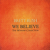 Play & Download We Believe by Brett Rush | Napster