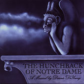 Play & Download The Hunchback of Notre Dame: A Musical by Dennis DeYoung by Dennis DeYoung | Napster