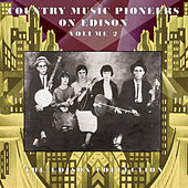 Country Music Pioneers on Edison Records Volume Two by Various Artists