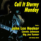 Play & Download Call It Stormy Monday by Various Artists | Napster