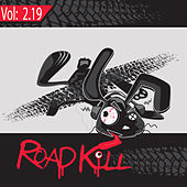 Play & Download Roadkill Remix, Volume 2.19 by Various Artists | Napster