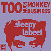 Play & Download Too Much Monkey Business - Rockabilly Hits by Sleepy LaBeef | Napster