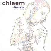 Play & Download Disorder by Chiasm | Napster