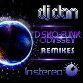 Play & Download Disko-Funk Odyssey (Remixes) by DJ Dan | Napster