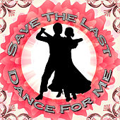 Save the Last Dance for Me by Various Artists