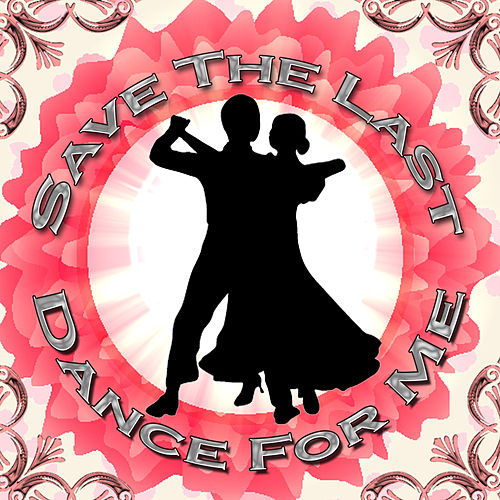 Play & Download Save the Last Dance for Me by Various Artists | Napster