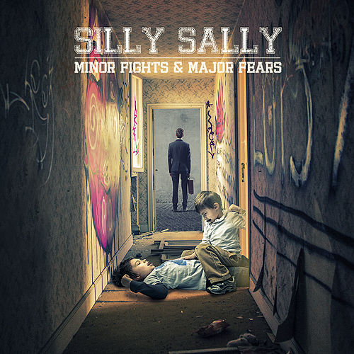 Play & Download Minor Fights & Major Fears by Silly Sally | Napster