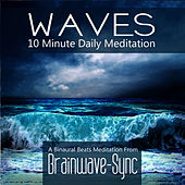 Play & Download Waves - A 10 Minute Daily Meditation (Beach Waves) by Brainwave-Sync | Napster