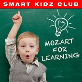 Play & Download Smart Kidz Club - Mozart for Learning by Various Artists | Napster