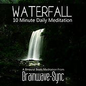 Play & Download Waterfall - A 10 Minute Daily Meditation by Brainwave-Sync | Napster